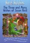 The Three and Many Wishes of Jason Reid - Hazel Hutchins, John Richmond, Thomas Dannenberg