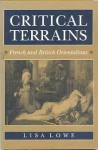 Critical Terrains: French And British Orientalisms - Lisa Lowe