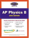 AP Physics B 2005: An Apex Learning Guide - Kaplan Inc., Hugh Henderson