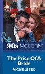 The Price Of A Bride (Mills & Boon Vintage 90s Modern) - Michelle Reid