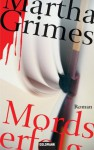 Mordserfolg: Roman (German Edition) - Martha Grimes, Cornelia C. Walter