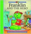 Franklin and the Hero - Paulette Bourgeois, Sharon Jennings, Brenda Clark