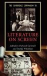 The Cambridge Companion to Literature on Screen - Deborah Cartmell, Imelda Whelehan