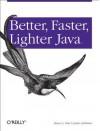 Better, Faster, Lighter Java - Bruce A. Tate, Justin Gehtland
