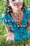 The One That I Want - Allison Winn Scotch