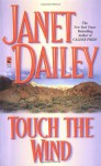 Touch the Wind (Mass Market) - Janet Dailey