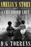 Amelia's Story: A Childhood Lost - D.G. Torrens