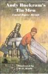 Andy Buckram's Tin Men - Carol Ryrie Brink, W.T. Mars