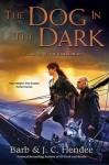 The Dog in the Dark (Noble Dead Saga: Series 3 #2) - Barb Hendee, J.C. Hendee