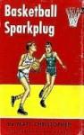 Basketball Sparkplug - Matt Christopher