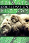 Primate Conservation Biology - Guy Cowlishaw