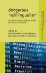 Dangerous Multilingualism: Northern Perspectives on Order, Purity and Normality (Language and Globalization) - Jan Blommaert, Sirpa Leppänen, Päivi Pahta, Tiina Räisänen