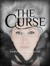 The Curse - Judy Bagshaw, Skyla Dawn Cameron, Julie Schriver, Elizabeth Angus, Jen Henderson, M.S Fowle, D.A. Lascelles