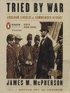 Tried by War: Abraham Lincoln as Commander-in-Chief - James M. McPherson, George Guidall