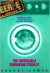 The Incredible Shrinking Stanley - Robert James