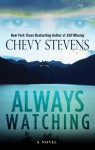 Always Watching - Chevy Stevens
