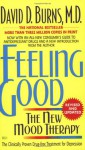 Feeling Good: The New Mood Therapy - David D. Burns, Aaron T. Beck