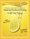 The Lemons, Lemonade & Life Approach to Healing Emotional Eating a 45-Day Process - Janet Thomas