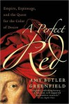 A Perfect Red - Amy Butler Greenfield