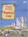 Terry Jones' Medieval Lives - Terry Jones