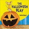 The Halloween Play Board Book - Felicia Bond