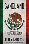 Gangland: The Rise of the Mexican Drug Cartels from El Paso to Vancouver - Jerry Langton