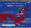 Where the Mountain Meets the Moon - Grace Lin, Janet Song