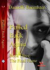 Pulled Back Again - Danielle Bannister