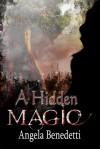 A Hidden Magic - Angela Benedetti
