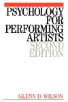 Psychology for Performing Artists - Glenn D. Wilson