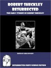 Robert Sheckley Resurrected: The Early Works of Robert Sheckley - Robert Sheckley, Greg Fowlkes