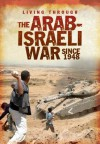 The Arab-Israeli War Since 1948 - Alex Woolf