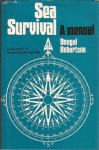 Sea Survival: A Manual - Dougal Robertson