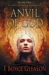 Anvil of God - J. Boyce Gleason