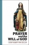 Prayer and the Will of God - Hubert Van Zeller