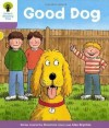 Good Dog (Oxford Reading Tree, Stage 1+, More First Sentences C) - Roderick Hunt, Alex Brychta