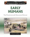 Early Humans: The Pleistocene & Holocene Epochs - Thom Holmes