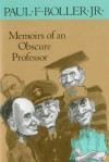 Memoirs of an Obscure Professor - Paul F. Boller Jr.
