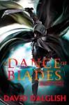 A Dance of Blades - David Dalglish