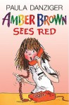 Amber Brown Sees Red - Paula Danziger, Tony Ross