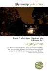 D.Gray-Man - Frederic P. Miller, Agnes F. Vandome, John McBrewster