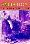 Expiation - E. Phillips Oppenheim