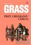 Przy obieraniu cebuli - Günter Grass