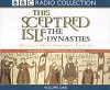 This Sceptred Isle: Dynasties: Vol 1 (BBC Radio Collection) - Christopher Lee