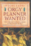 Orgy Planner Wanted: Odd Jobs And Curious Callings In The Ancient World - Vicki León