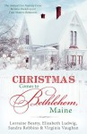 Christmas Comes to Bethlehem - Maine: The Annual Live Nativity Event Becomes a Backdrop for Four Modern Romances - Elizabeth Ludwig, Lorraine Beatty, Sandra Robbins, Virginia Vaughan