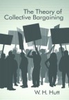 The Theory of Collective Bargaining (LvMI) - Ludwig von Mises, William H. Hutt