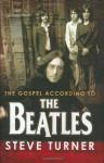 The Gospel According to the Beatles - Steve Turner
