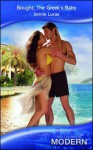 Bought: The Greek's Baby (Modern Romance, #935) - Jennie Lucas