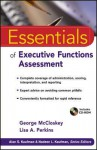 Essentials of Executive Functions Assessment (Essentials of Psychological Assessment) - George McCloskey, Alan S. Kaufman